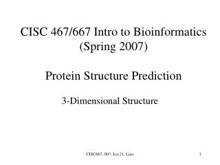CISC 467/667 Intro to Bioinformatics (Spring 2007) Protein Structure Prediction