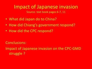 Impact of Japanese invasion Source: text book pages 6-7, 11