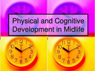 Physical and Cognitive Development in Midlife