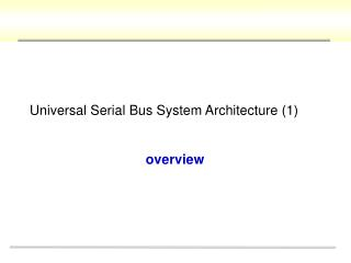 Universal Serial Bus System Architecture (1)