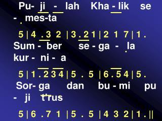 5 | 1 . 2 3 4 | 5  .  5  | 6 . 5 4 | 5 . Pu-  ji   -   lah    Kha - lik    se  -   mes-ta