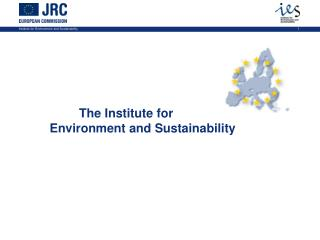 The Institute for  	Environment and Sustainability