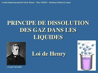 PRINCIPE DE DISSOLUTION DES GAZ DANS LES LIQUIDES
