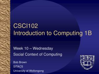 CSCI102 Introduction to Computing 1B