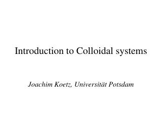 Introduction to Colloidal systems