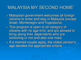 'MALAYSIA MY SECOND HOME'