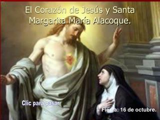 El Coraz n de Jes s y Santa Margarita Mar a Alacoque.