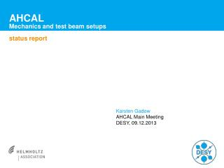 AHCAL Mechanics and test beam setups