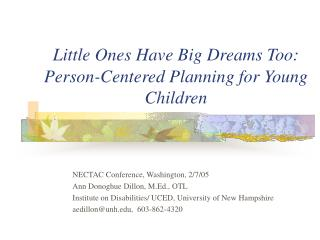 Little Ones Have Big Dreams Too: Person-Centered Planning for Young Children