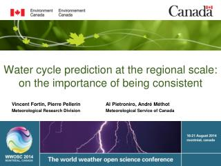 Water cycle prediction at the regional scale: on the importance of being consistent