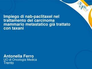 Antonella Ferro UO di Oncologia Medica Trento