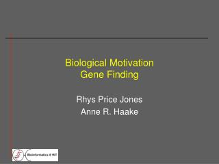 Biological Motivation Gene Finding