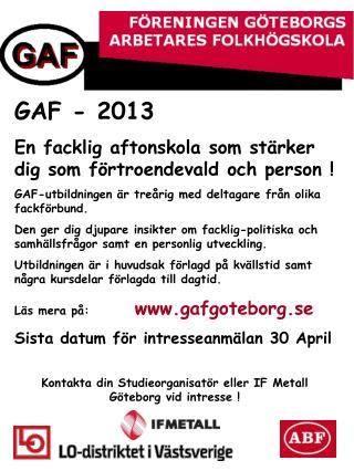 GAF - 2013 En facklig aftonskola som stärker dig som förtroendevald och person !