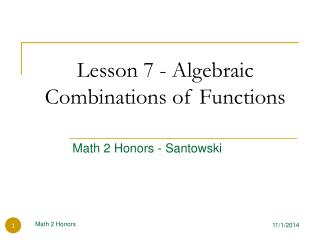 Lesson 7 - Algebraic Combinations of Functions