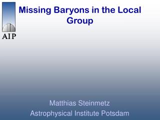 Missing Baryons in the Local Group