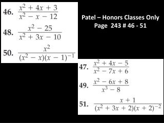 Patel – Honors Classes Only Page  243 # 46 - 51