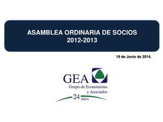 ASAMBLEA ORDINARIA DE SOCIOS 2012-2013