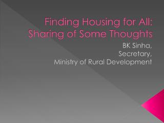 Finding Housing for All: Sharing of Some Thoughts