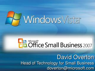 David Overton Head of Technology for Small Business doverton@microsoft