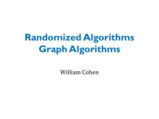 Randomized  Algorithms Graph Algorithms