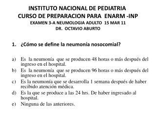 �C�mo se define la neumon�a  nosocomial ?