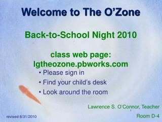 Welcome to The O'Zone Back-to-School Night 2010 class web page:  lgtheozone.pbworks
