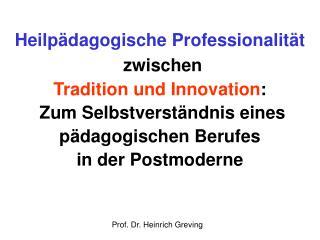 Prof. Dr. Heinrich Greving