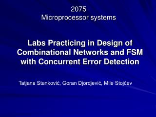 Labs Practicing in Design of Combinational Networks and FSM  with Concurrent Error Detection