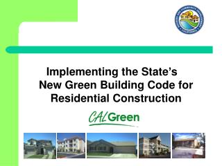 Implementing the State's  New Green Building Code for Residential Construction