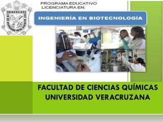 FACULTAD DE CIENCIAS QUÍMICAS UNIVERSIDAD VERACRUZANA