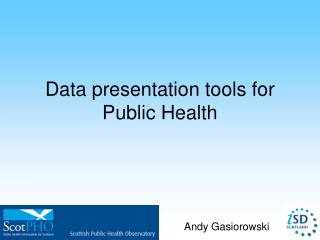 Data presentation tools for Public Health