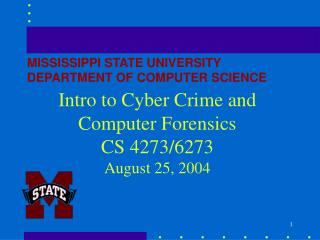 Intro to Cyber Crime and Computer Forensics  CS 4273/6273  August 25, 2004