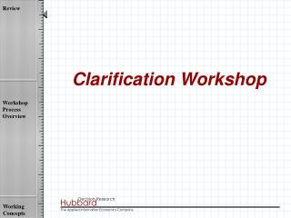 Clarification Workshop