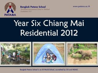 WELCOME TO THE YEAR 6 CHIANG MAI EXPERIENCE