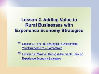Lesson 2.1: The 4E Strategies to Differentiate Your Business From Competitors Lesson 2.2: Making Offerings Memorable Thr