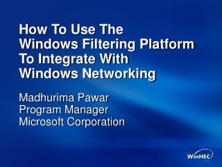 How To Use The Windows Filtering Platform To Integrate With Windows Networking