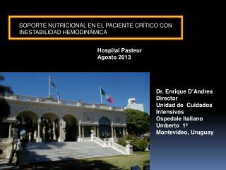 Dr. Enrique D�Andrea Director Unidad de  Cuidados  Intensivos Ospedale Italiano Umberto  1�