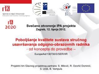 Svečano otvorenje IPA projekta Zagreb, 12. lipnja 2012.