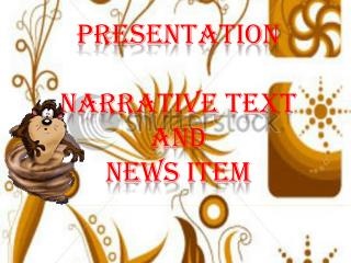 Presentation  NARRATIVE TEXT AND NEWS ITEM