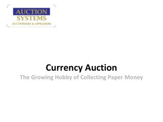 Currency Auction:  The Growing Hobby of Collecting Paper Mon