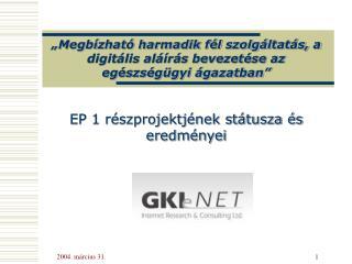 EP 1 részprojektjének státusza és eredményei