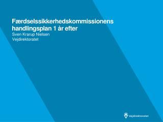 Færdselssikkerhedskommissionens handlingsplan 1 år efter