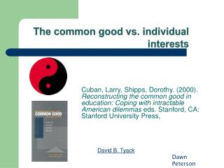 The common good vs. individual interests