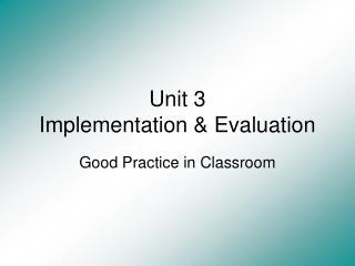 Unit 3 Implementation & Evaluation