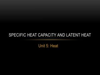 Specific Heat Capacity and Latent Heat
