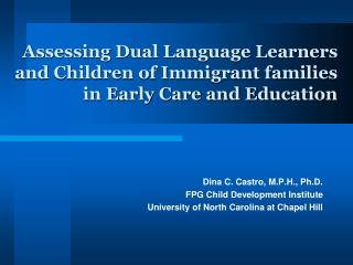 Assessing Dual Language Learners and Children of Immigrant families in Early Care and Education