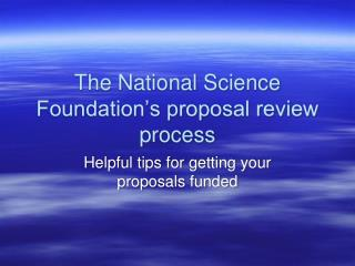 The National Science Foundation's proposal review process