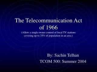 By: Sachin Telhan TCOM 500: Summer 2004
