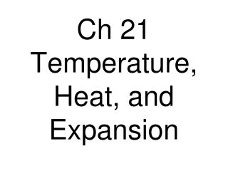 Ch 21 Temperature, Heat, and Expansion
