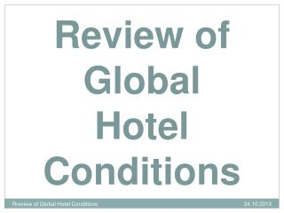 Review  of Global Hotel Conditions